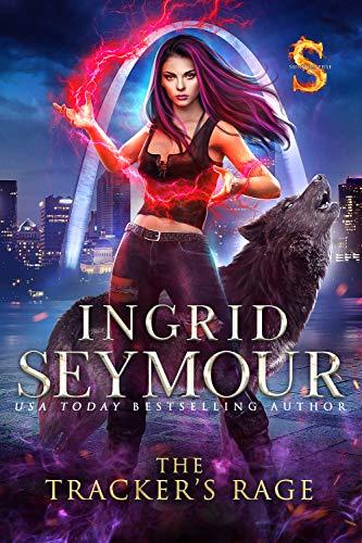 The Tracker's Rage: Sunderverse (Mate Tracker Book 3) Ingrid Seymour