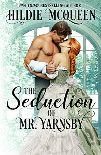 The Seduction of Mr. Yarnsby (The Humphries Series Book 2) Hildie McQueen