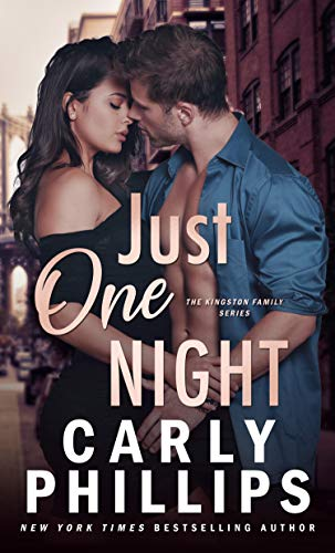 Just One Night (The Kingston Family Book 1) Carly Phillips