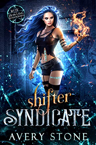 Shifter Syndicate : A Rejected Mates Romance (Rise of the Howling Shadowborns Book 1) Avery Stone