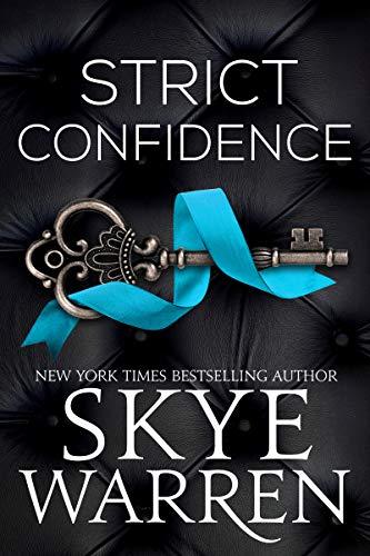 Strict Confidence (Rochester Trilogy Book 2) Skye Warren
