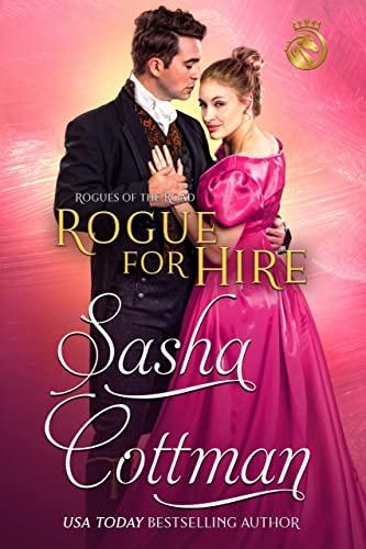 Rogue for Hire (Rogues of the Road Book 1) Sasha Cottman