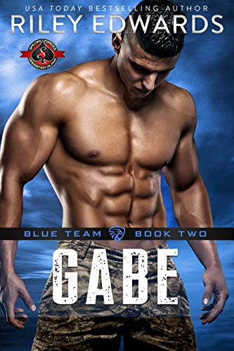 Gabe (Special Forces: Operation Alpha) (Blue Team Book 2) Riley Edwards and Operation Alpha