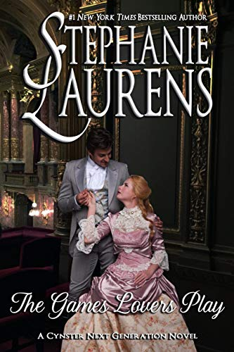 The Games Lovers Play (Cynsters Next Generation Series Book 9) Stephanie Laurens