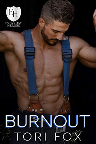 Burnout: An Everyday Heroes World Novel (The Everyday Heroes World) Tori Fox and KB Worlds