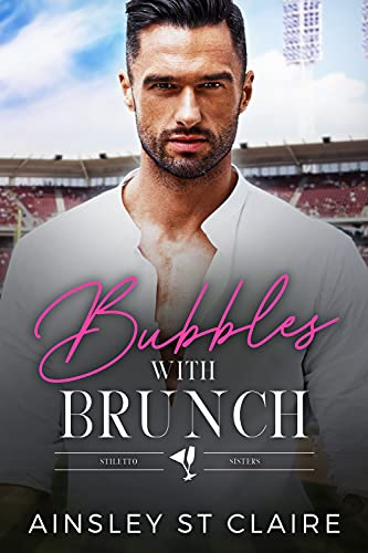 Champagne Brunch: The Stiletto Sisters Series Ainsley St Claire
