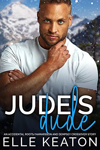 Jude's Dude: A Hamarsson and Dempsey and Accidental Roots Novella Elle Keaton