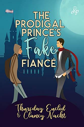 The Prodigal Prince's Fake Fiancé Thursday Euclid and Clancy Nacht