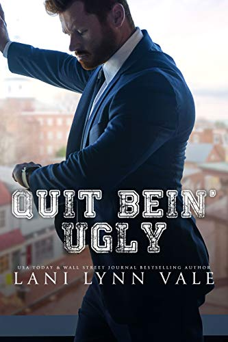 Quit Bein' Ugly (The Southern Gentleman Series Book 3) Lani Lynn Vale