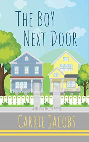 The Boy Next Door (Hickory Hollow) Carrie Jacobs