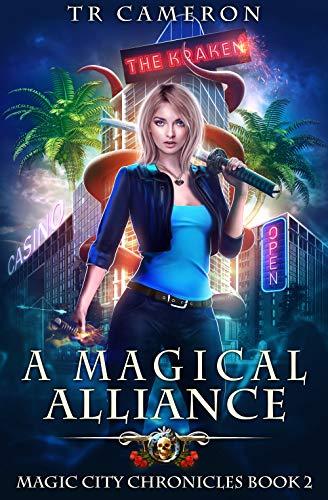 A Magical Alliance (Magic City Chronicles Book 2) TR Cameron