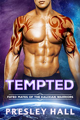 Tempted: A Sci Fi Alien Romance (Fated Mates of the Kalixian Warriors Book 8) Presley Hall