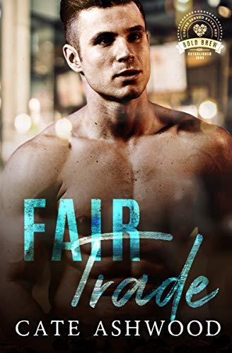 Fair Trade: Bold Brew Book 7 Cate Ashwood