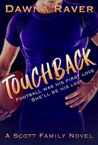 Touchback: A Quarterback Secret Romance Dawna Raver and Kara Malinczak