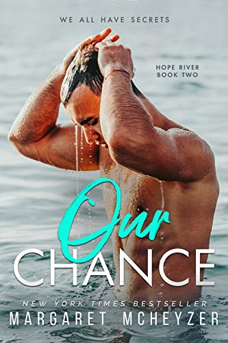 Our Chance: A friends to lovers, slow burn romance (Hope River Book 2) Margaret McHeyzer