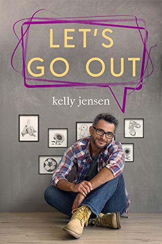 Let's Go Out (Let's Connect Book 2) Kelly Jensen