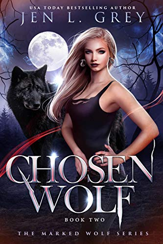 Chosen Wolf (The Marked Wolf Series Book 2) Jen L. Grey