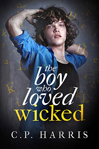 the boy who loved Wicked C.P. Harris