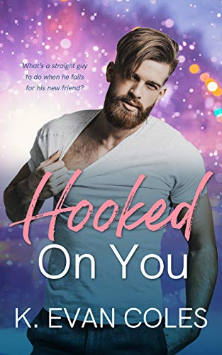 Hooked On You K. Evan Coles