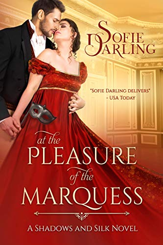 At the Pleasure of the Marquess : Shadows and Silk Book 5 Sofie Darling