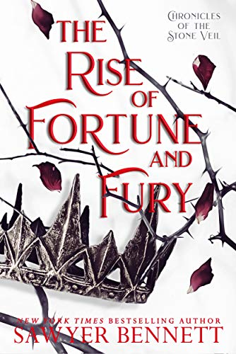 The Rise of Fortune and Fury (Chronicles of the Stone Veil Book 5) Sawyer Bennett