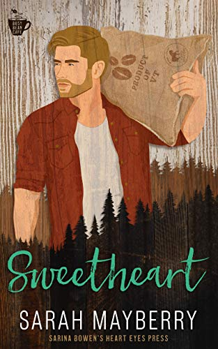Sweetheart (The Busy Bean) Sarah Mayberry and Heart Eyes Press