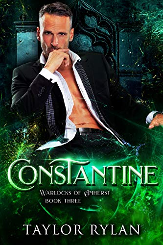 Constantine: Warlocks of Amherst Book Three Taylor Rylan