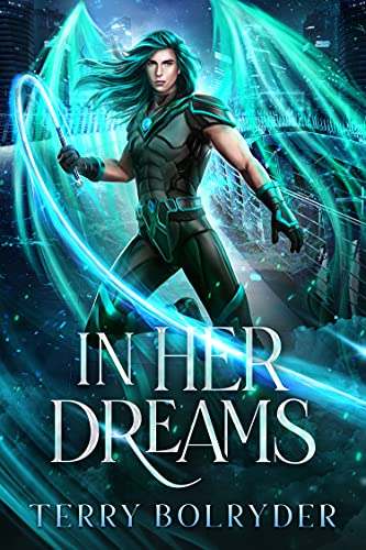 In Her Dreams (Rogue Dream Fae Book 2) Terry Bolryder