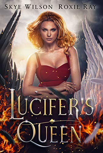 Lucifer's Queen (Married To The Devil Book 2) Roxie Ray and Skye Wilson