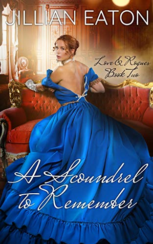 A Scoundrel to Remember (Love and Rogues Book 2) Jillian Eaton