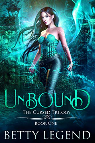 Unbound: The Cursed Trilogy, Book One Betty Legend