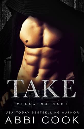 Take (Villains Club Book 2) Abbi Cook
