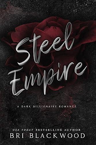 Steel Empire: A Dark Billionaire Romance (Broken Cross Book 3) Bri Blackwood