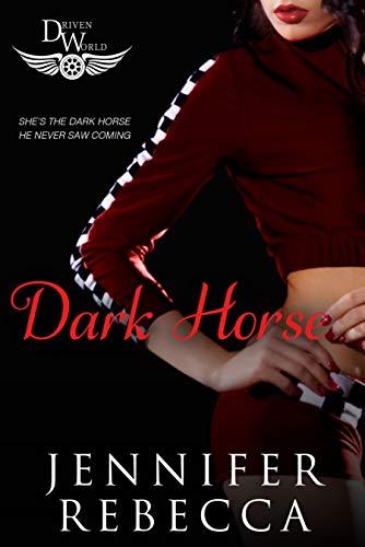 Dark Horse: A Driven World Novel (The Driven World) Jennifer Rebecca and KB Worlds