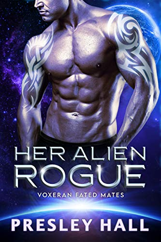 Her Alien Rogue: A Sci-Fi Alien Romance (Voxeran Fated Mates Book 5) Presley Hall