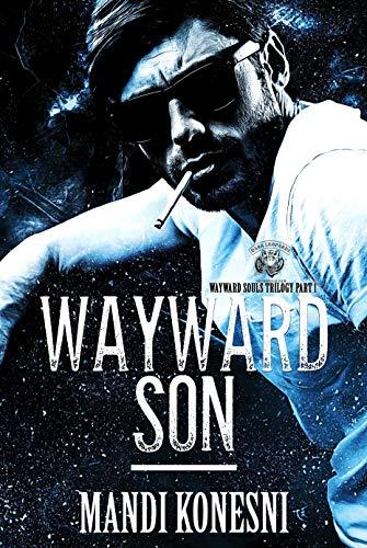 Wayward Son (The Wayward Trilogy Book 1) Mandi Konesni