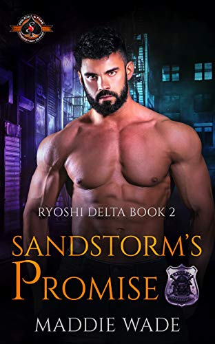 Sandstorm's Promise (Police and Fire: Operation Alpha) (Ryoshi Delta Book 2) Maddie Wade and Operation Alpha