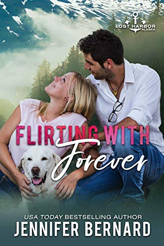Flirting with Forever (Lost Harbor, Alaska Book 8) Jennifer Bernard