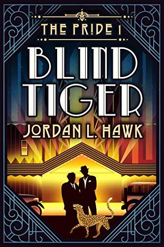 Blind Tiger (The Pride Book 1) Jordan L. Hawk