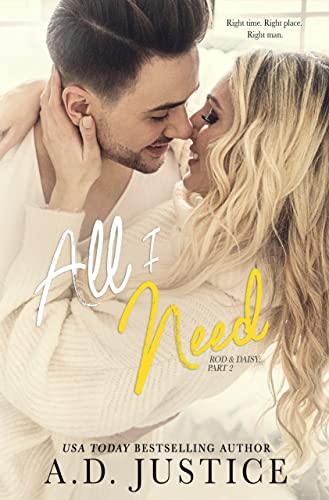 All I Need: Rod & Daisy (All Of Me Duet Book 2) A.D. Justice