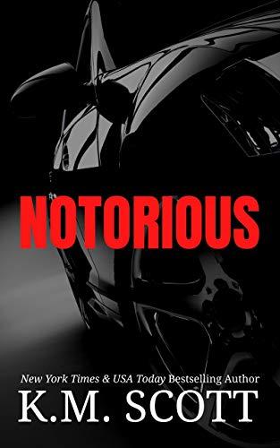 Notorious (NeXt Book 1) K.M. Scott