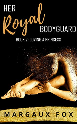 Her Royal Bodyguard Book 2: Loving a Princess (A Lesbian Romance) Margaux Fox