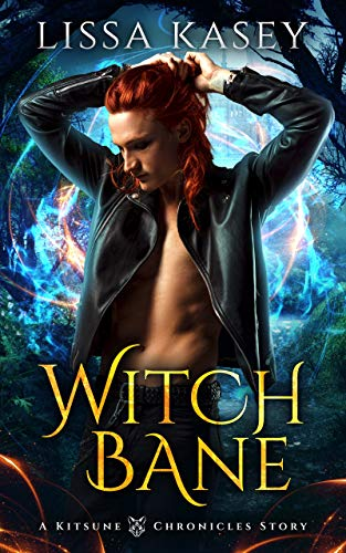 Witchbane: Gay Urban Fantasy Action Adventure Novel (A Kitsune Chronicles Story Book 3) Lissa Kasey