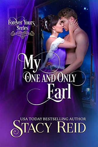 My One and Only Earl (Forever Yours Book 12) Stacy Reid