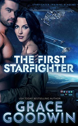The First Starfighter: Game 1 (Starfighter Training Academy) Grace Goodwin