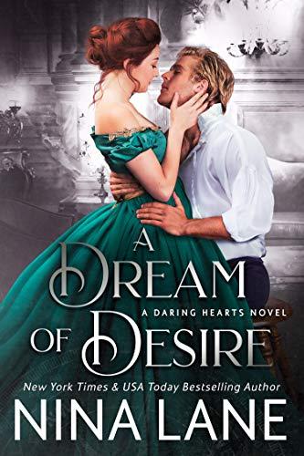 A Dream of Desire (Daring Hearts Book 3) Nina Lane
