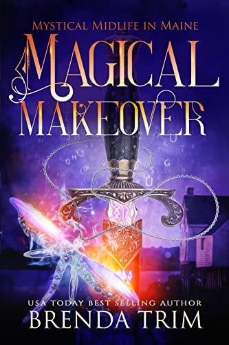 Magical Makeover: Paranormal Women's Fiction (Mystical Midlife in Maine Book 1) Brenda Trim and Chris Cain