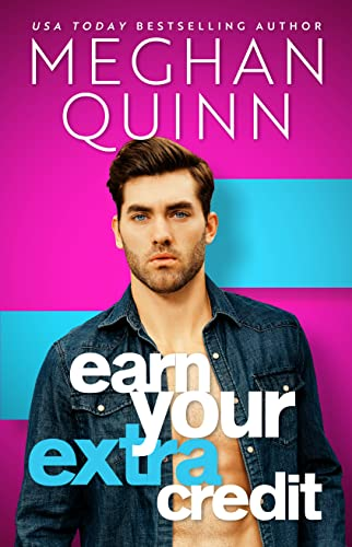 Earn Your Extra Credit Meghan Quinn
