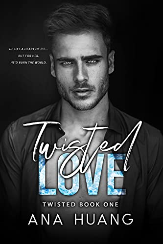 Twisted Love: A Brother's Best Friend Romance Ana Huang