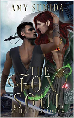 The Fox Soul (The Soul Stones Book 4) Amy Sumida